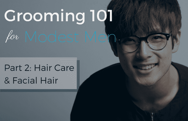 Hair care and facial hair basics