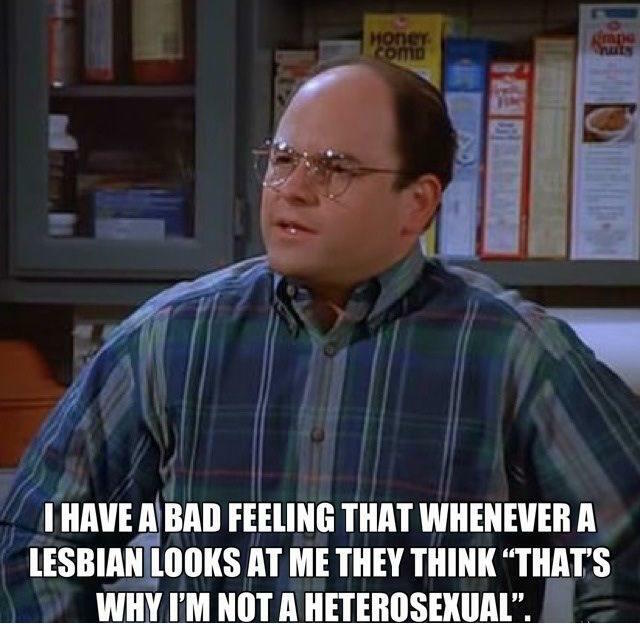 Whenever a lesbian looks at me
